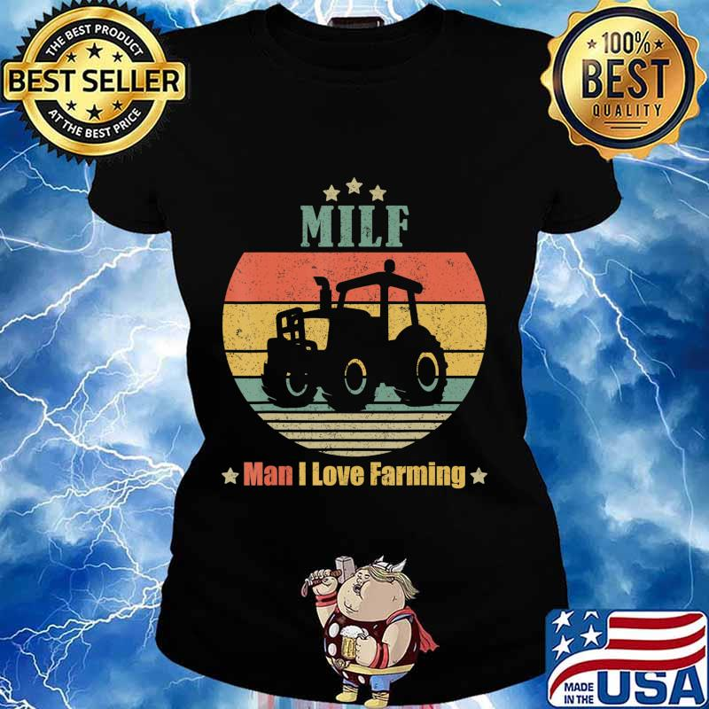 MILF Man I Love Farming Funny Retro Vintage Farmer Gifts T-Shirt Ladies tee