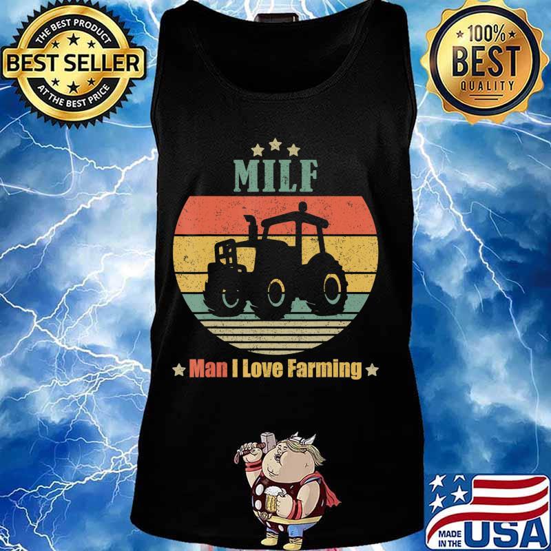 MILF Man I Love Farming Funny Retro Vintage Farmer Gifts T-Shirt Tank top