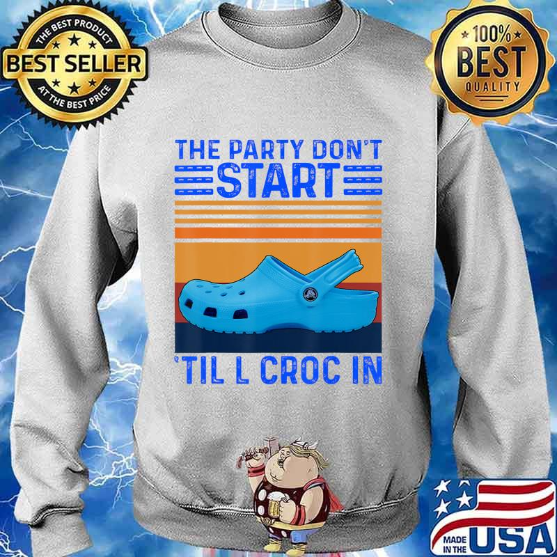 The Party Don't Start Til l Croc In T-Shirt Sweater