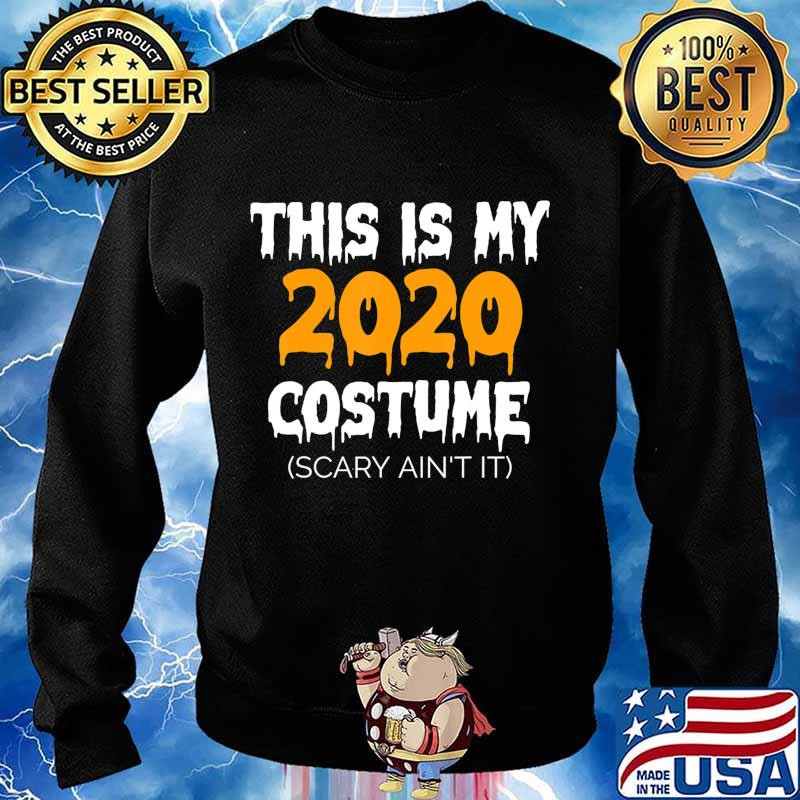 This Is My 2020 Costume - Funny Halloween Costume 2020 T-Shirt Sweater