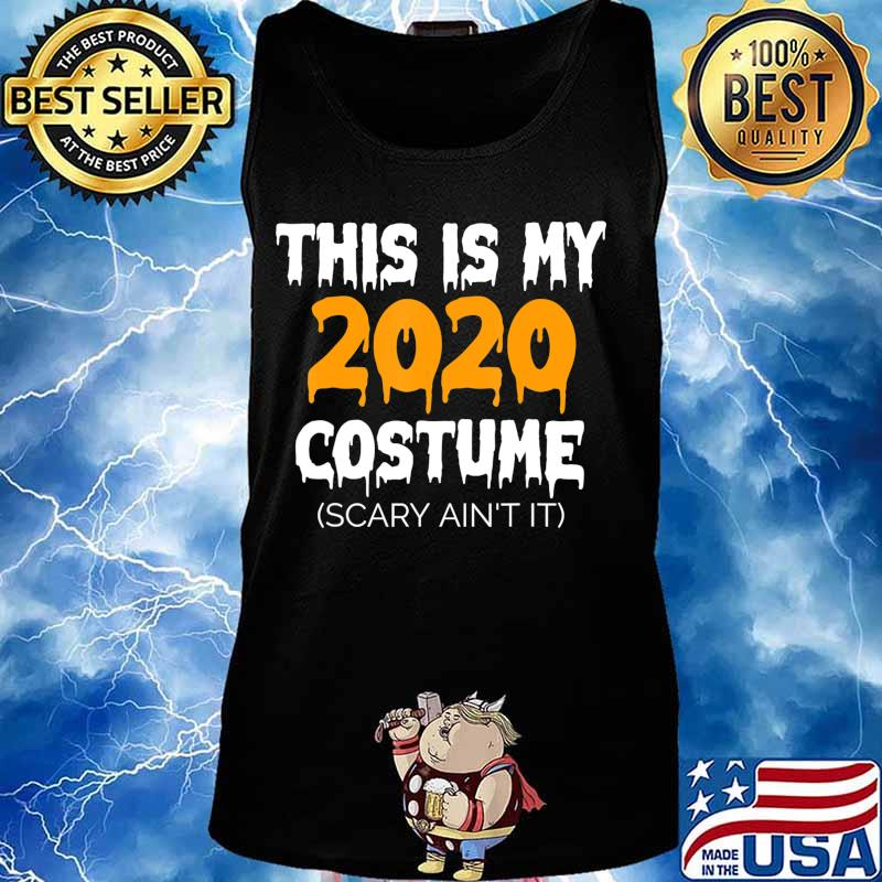 This Is My 2020 Costume - Funny Halloween Costume 2020 T-Shirt Tank top