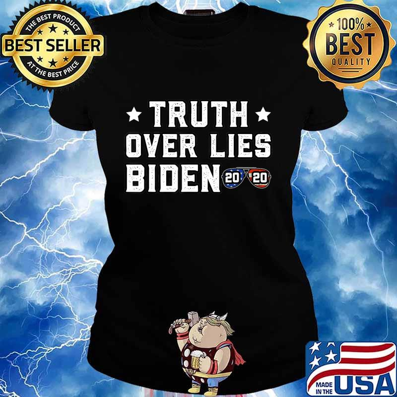 Truth Over Lies Biden Quote Sunglasses 2020 T-Shirt Ladies tee