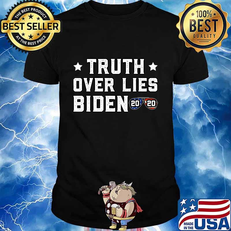 Truth Over Lies Biden Quote Sunglasses 2020 T-Shirt