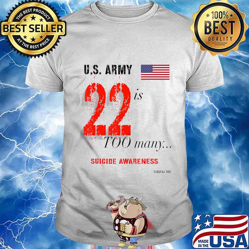 U.S.Army 22 is too many suicide awareness American flag Novelty Merchandise T-Shirt