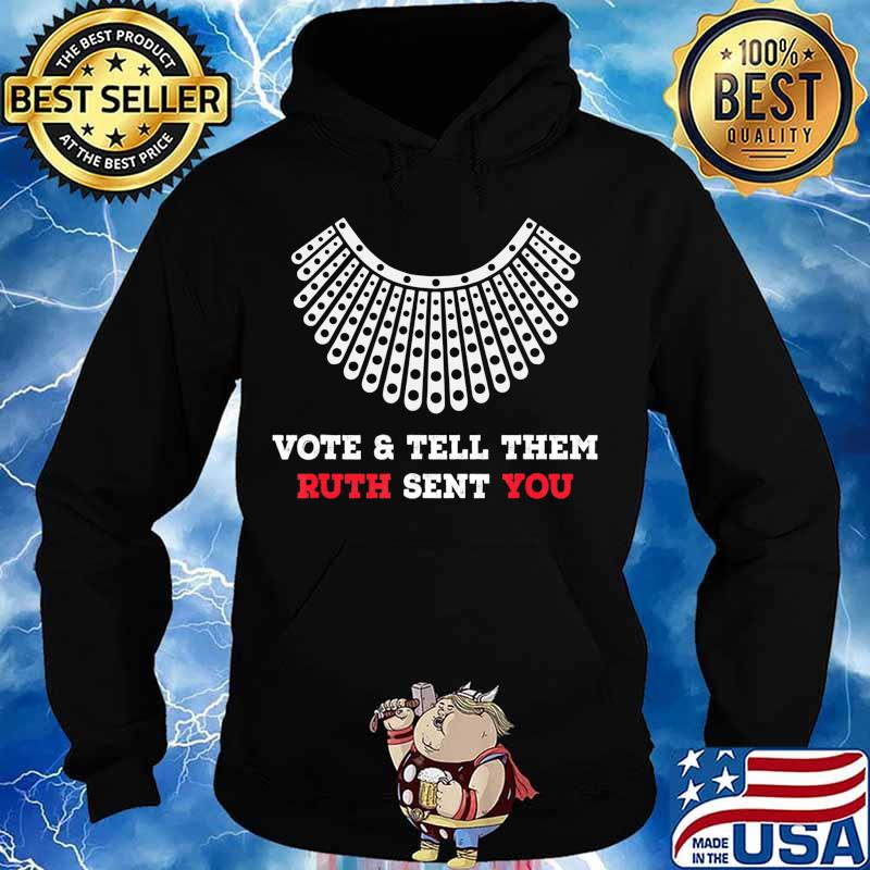 Vote & Tell Them Ruth Sent You, Election 2020, November 3rd T-Shirt Hoodie