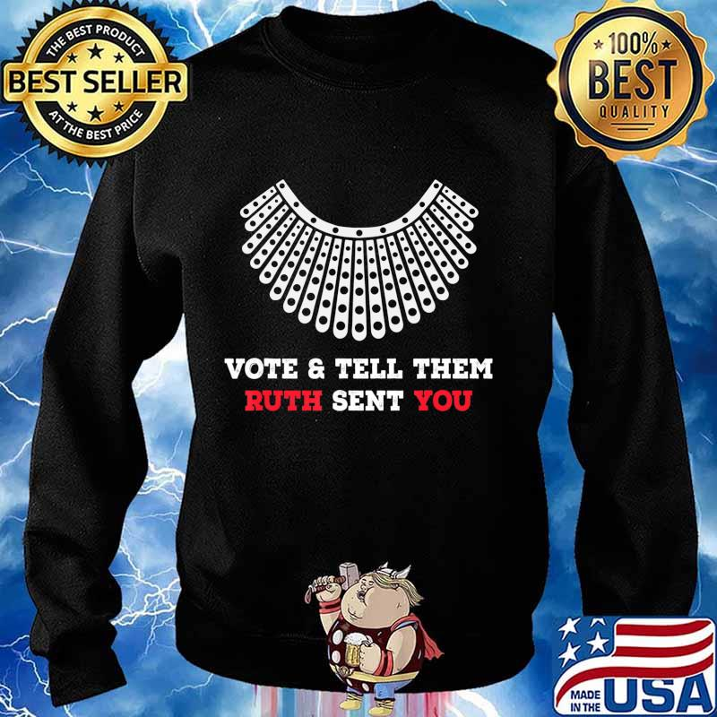 Vote & Tell Them Ruth Sent You, Election 2020, November 3rd T-Shirt Sweater