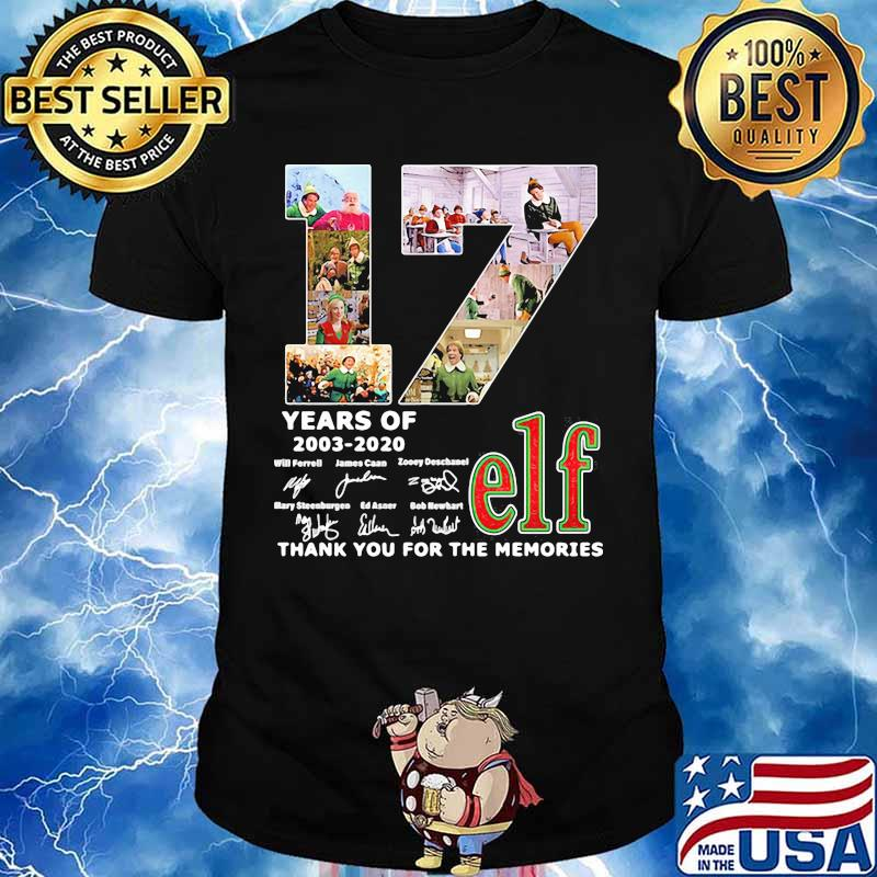 17 years of 2003 2020 elf thank for the memories signatures shirt