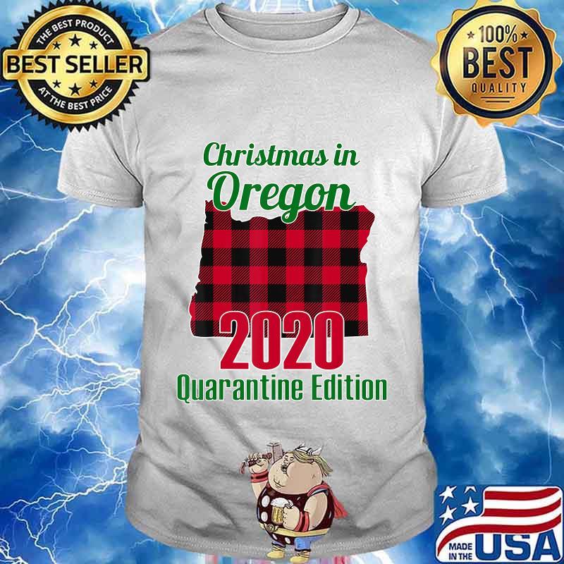 Christmas In Oregon 2020 Quarantine Edition Map Shirt