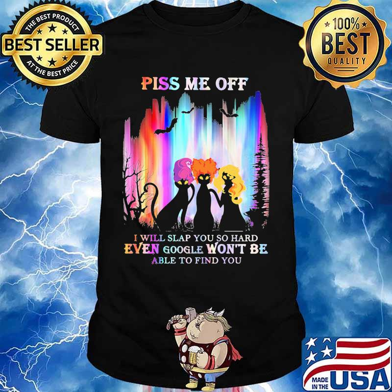 Halloween black cat hocus pocus piss me off i will slap you so hard even google won't be able to find you shirt