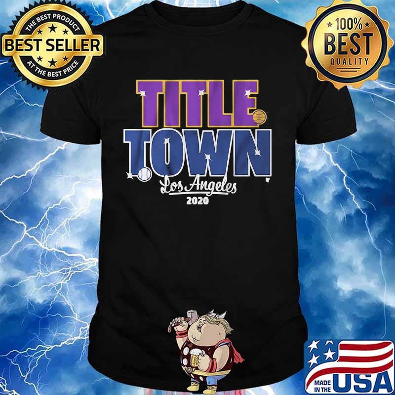 Los angeles dodgers title town 2020 shirt