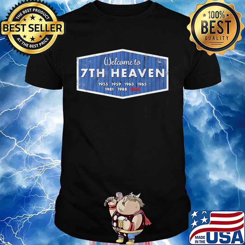 Los angeles dodgers welcome to 7th heaven 2020 shirt