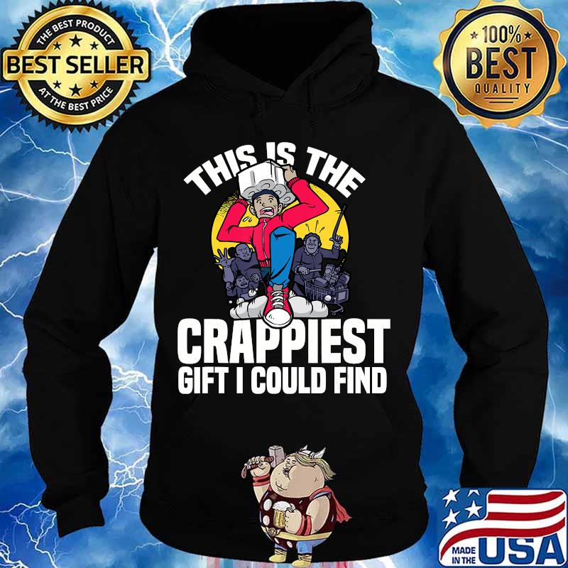 This Is The Crappiest Gift I Could Find Toilet Paper Meme Shirt Hoodie
