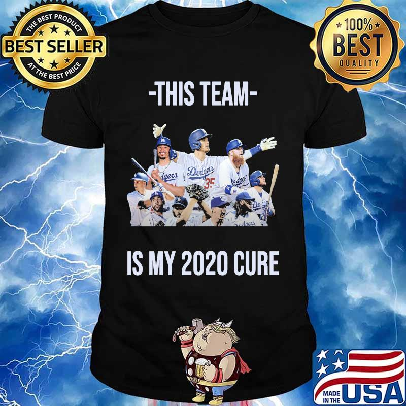 This team is my 2020 cure los angeles dodgers shirt