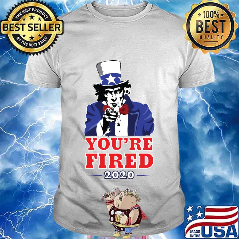 2020 election progressive you're fired uncle sam shirt