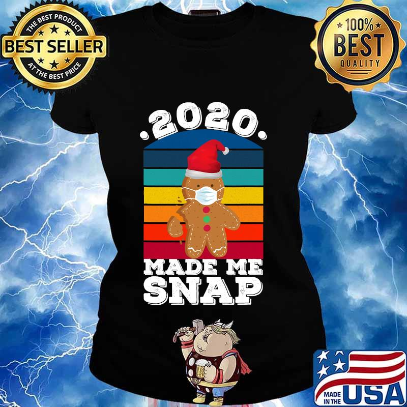 2020 made me snap funny oh snap gingerbread christmas cookie vintage retro s Ladies tee