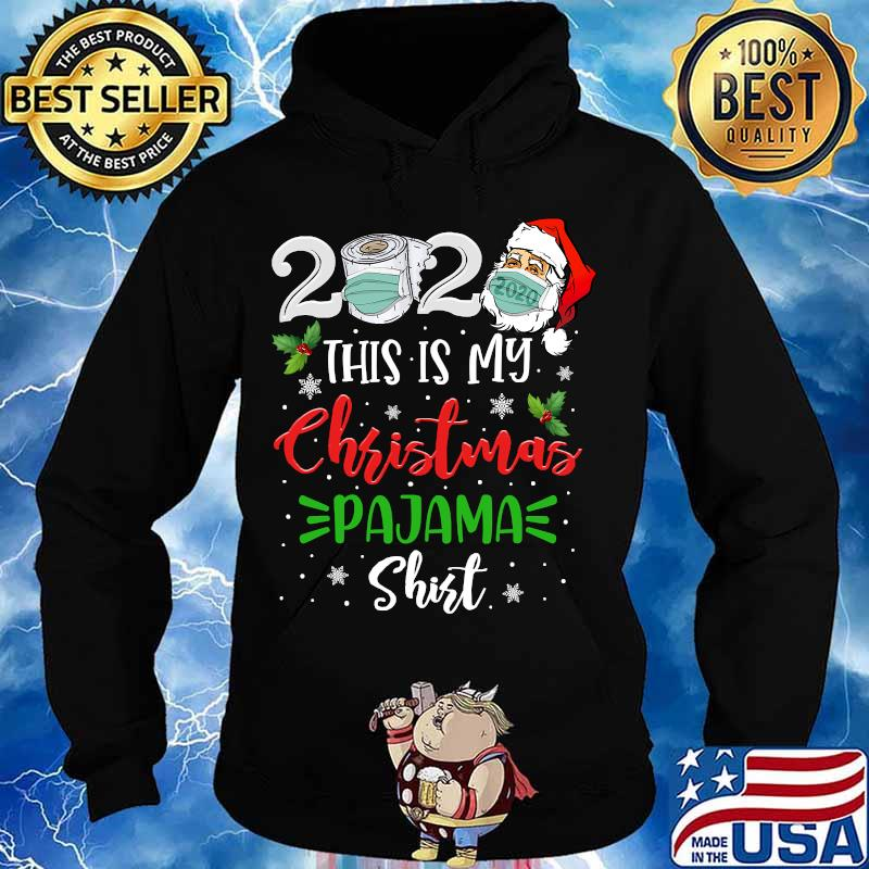2020 this is my christmas pajama santa claus face mask s Hoodie