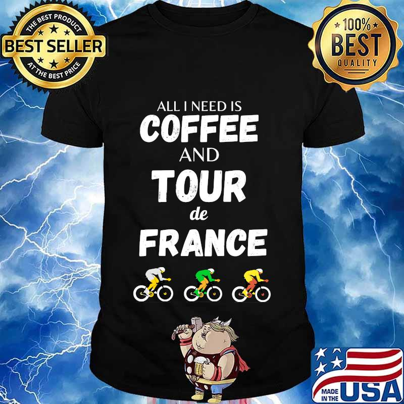 All i need is coffee and tour france bicycle french cycling shirt
