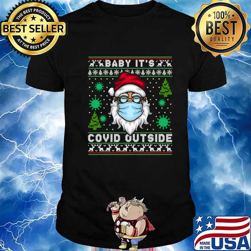 Baby It's Covid Outside Santa Claus Face Mask Ugly Christmas Shirt
