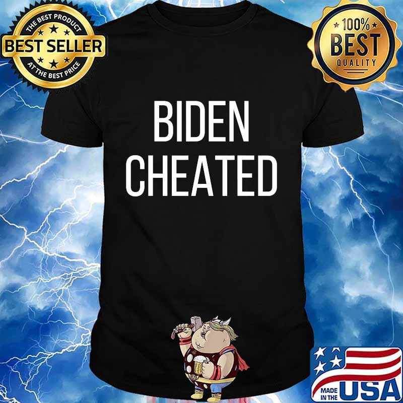 Biden cheated biden not my president trump anti joe biden shirt
