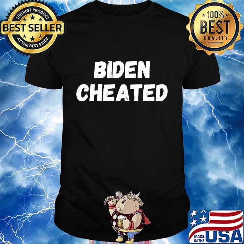 Biden cheated biden not my president trump joe biden shirt