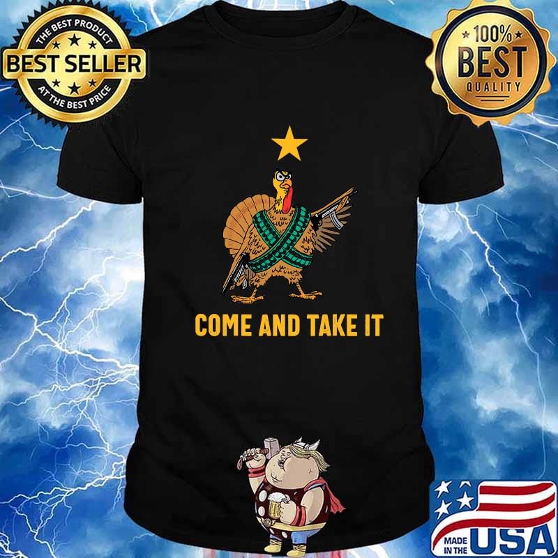 Come And Take It Funny Thanksgiving Turkey Guns Shirt