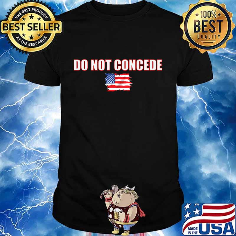 Do not concede american flag shirt