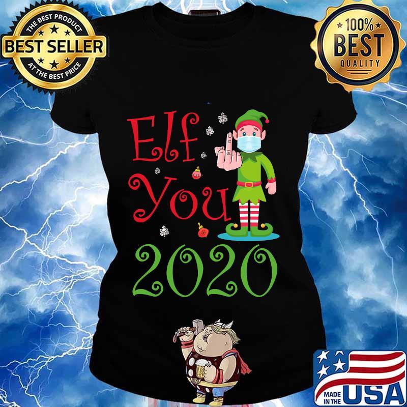 Elf you 2020 funny merry christmas s Ladies tee