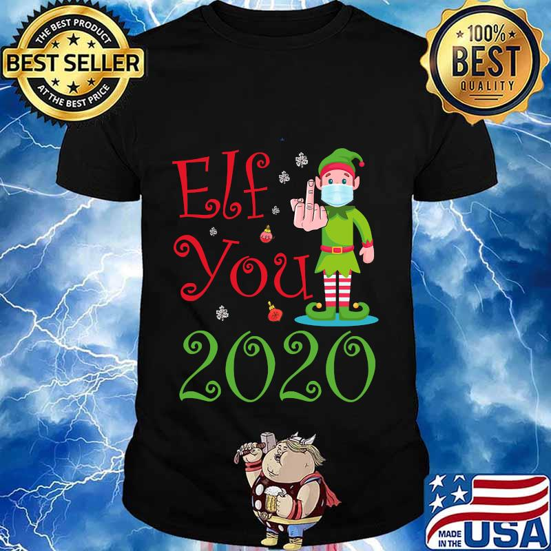 Elf you 2020 funny merry christmas shirt