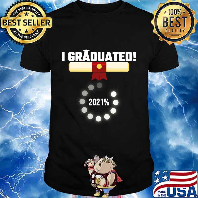 I graduated 2021 senior funny loading 70s retro shirt