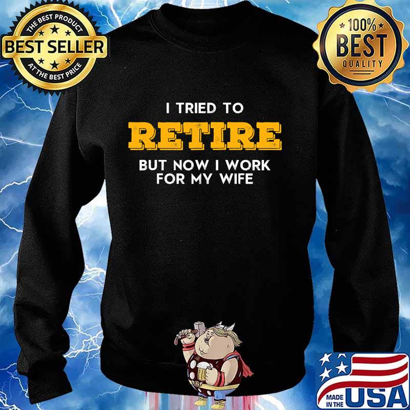 I tried to retire but now i work for my wife vintage graphic vintage s Sweater