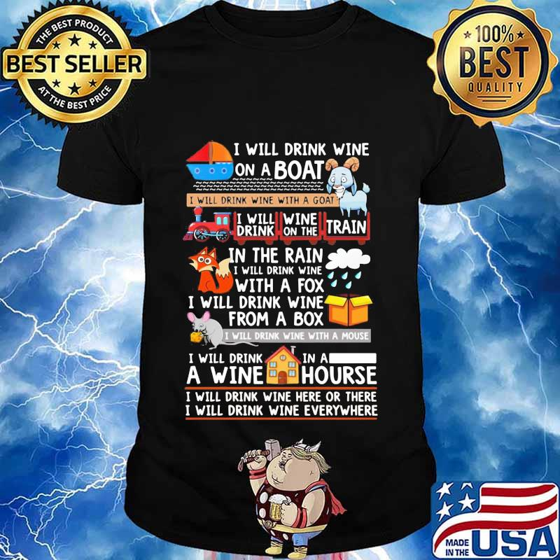 I will drink wine on a boat train fox box house shirt