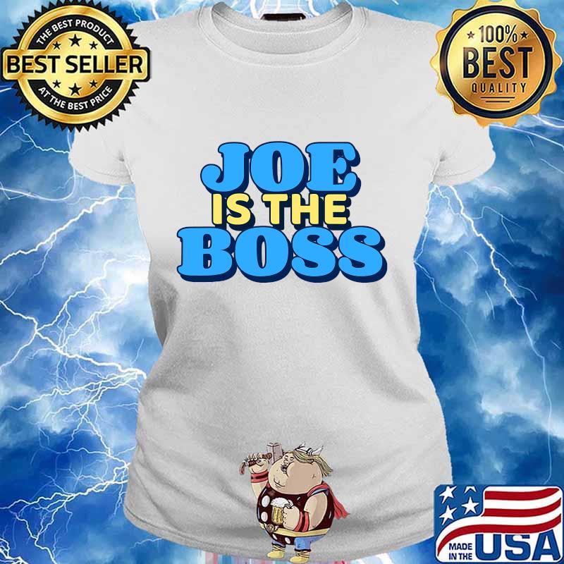 Joe is the boss biden harris victory s Ladies tee