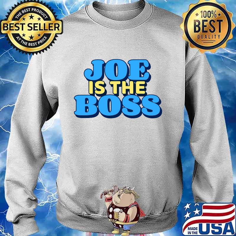 Joe is the boss biden harris victory s Sweater