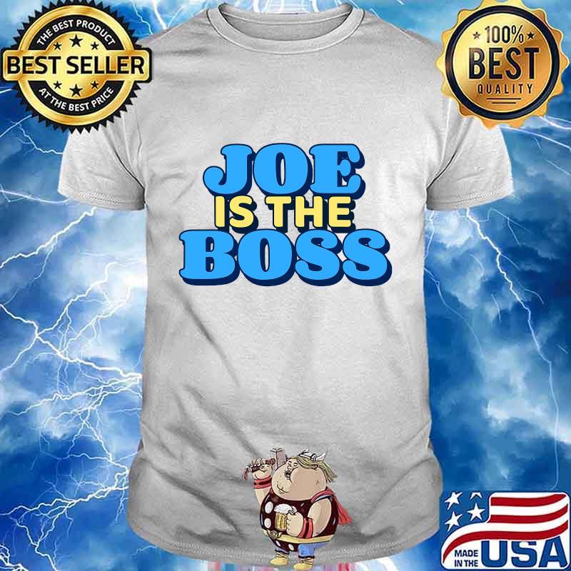 Joe is the boss biden harris victory shirt