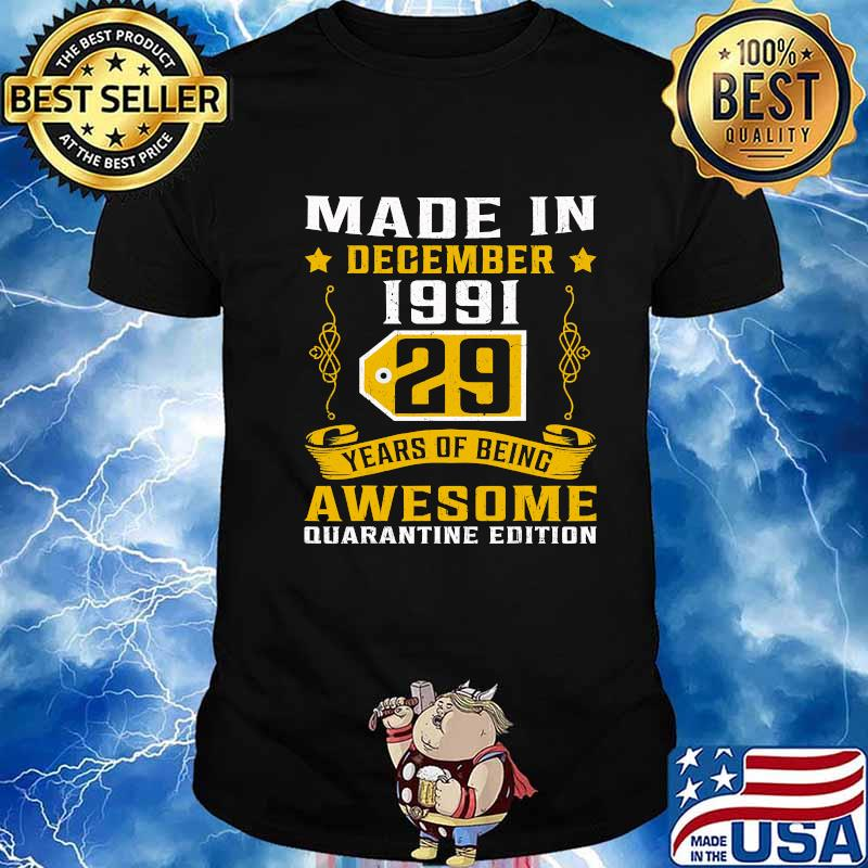 Made In December 1991 29 Years Of Being Awesome Quarantine Edition 29th Birthday Shirt