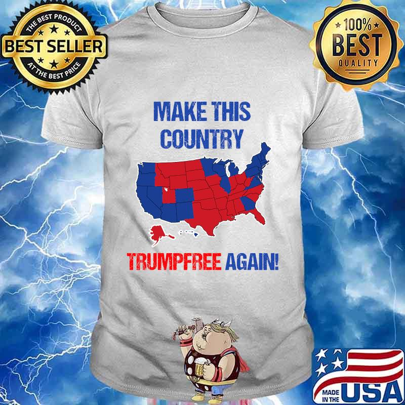 Make this country trumpfree again democrats election shirt