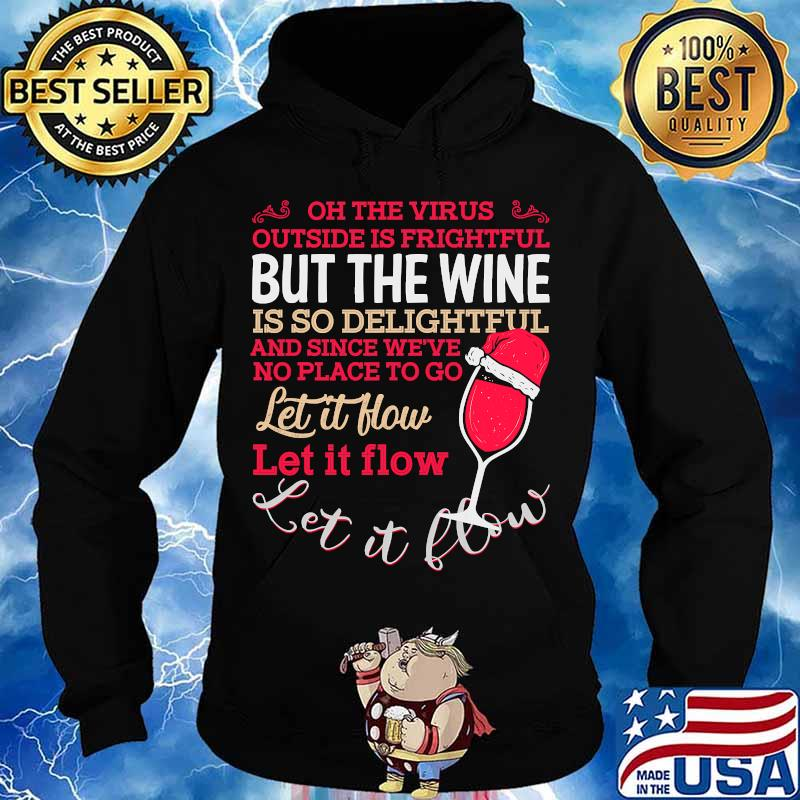 Oh the outside is frightful and the wine is so delightful s Hoodie