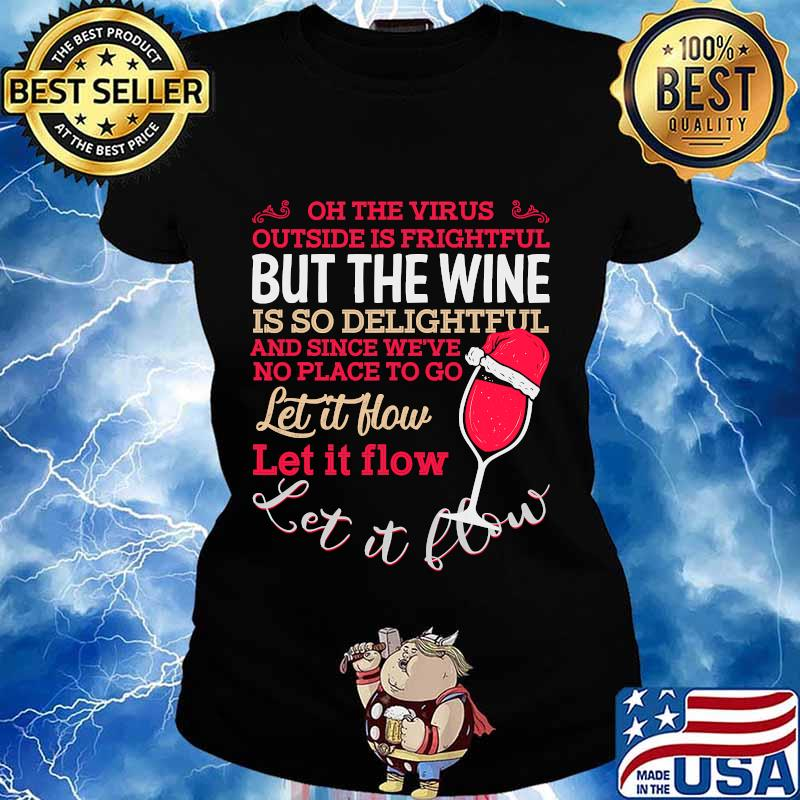 Oh the outside is frightful and the wine is so delightful s Ladies tee