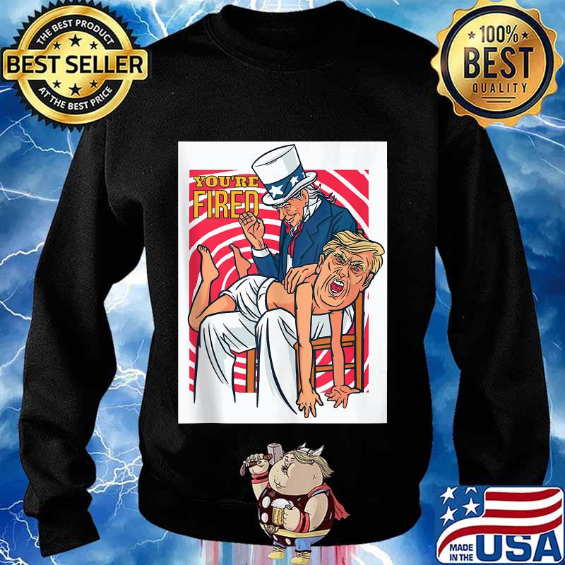 President biden you're fired uncle sam spank trump 2020 s Sweater