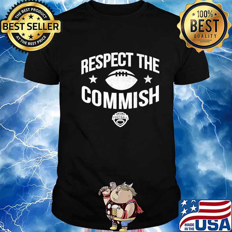Respect The Commish Fantasy Football Shirt
