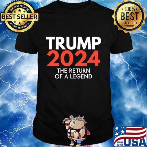 The return of a legend trump 2024 re-election shirt