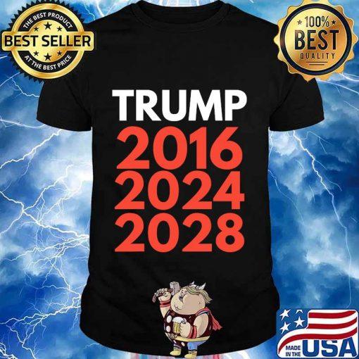 The trump trilogy 2016,2024,2028 re-election shirt