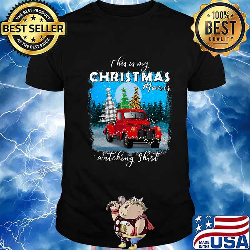This is My Christmas Movies Watching Xmas Truck Tree Shirt