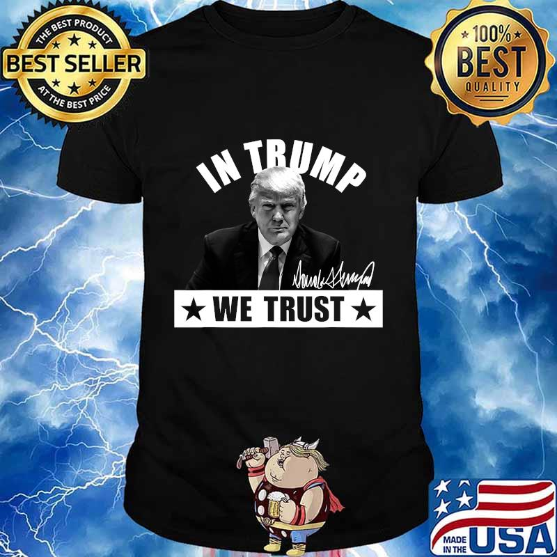 Trump 2020 in we trust usa elections 2020 shirt