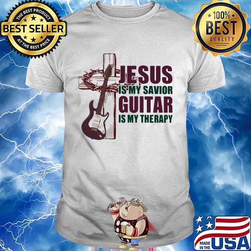 Jesus Is My Savior Guitar Is My Therapy Shirt