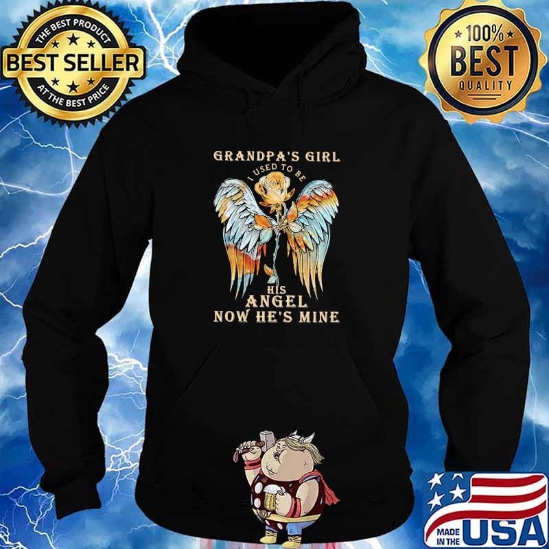 Grandpa Girl I Used To Be His Angel Now He's Mine Rose Shirt Hoodie