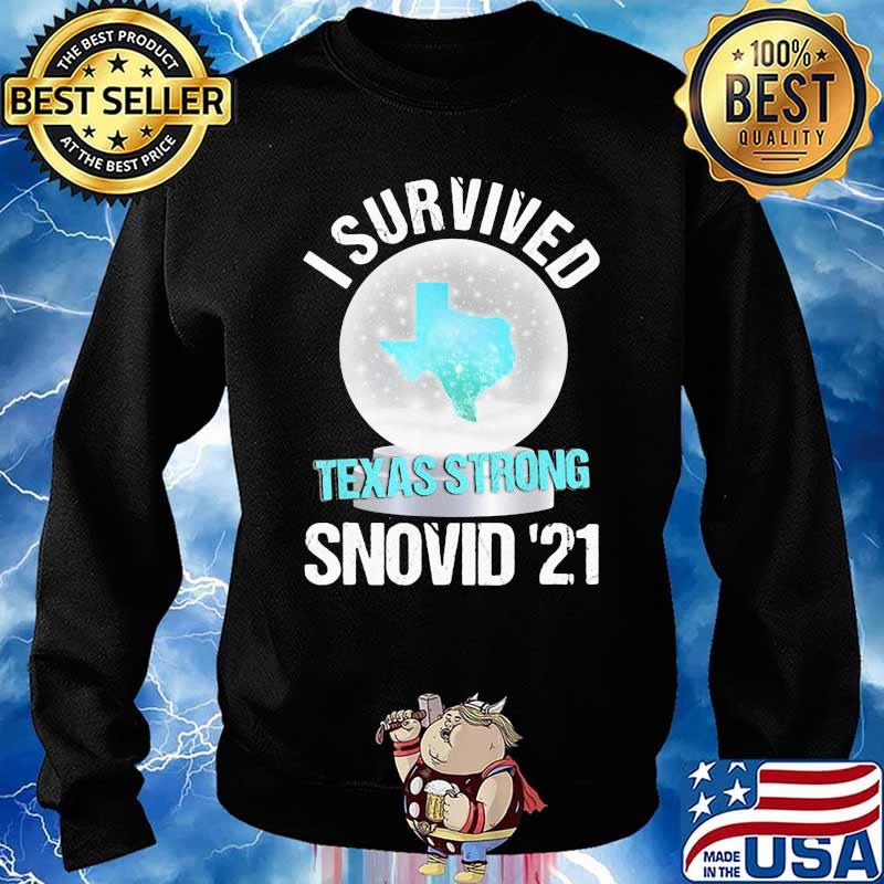 I Survived Texas Strong Snovid 19 Snow Covid 19 Shirt Sweater