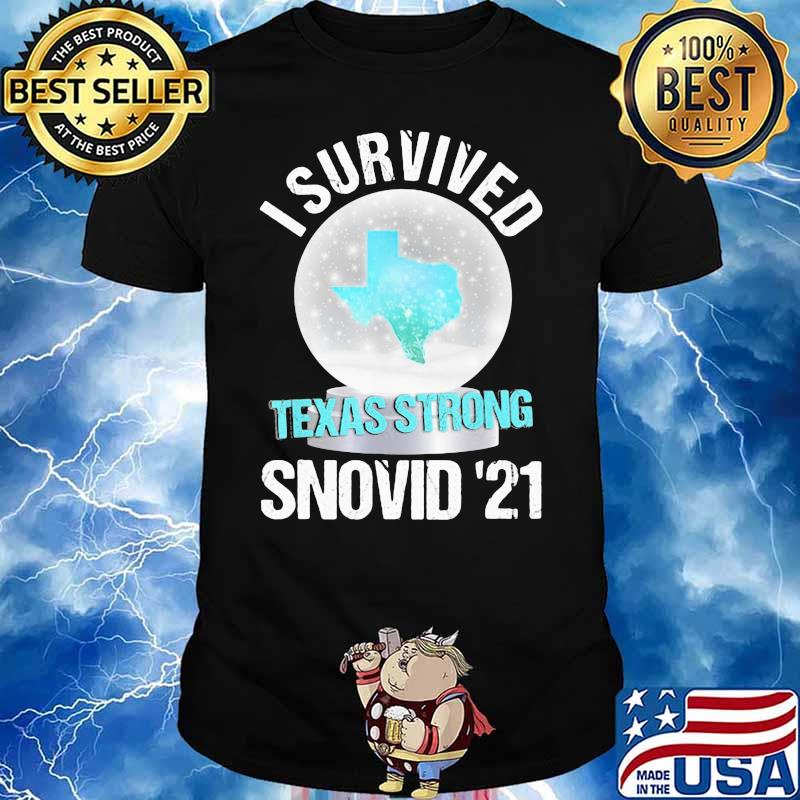 I Survived Texas Strong Snovid 19 Snow Covid 19 Shirt