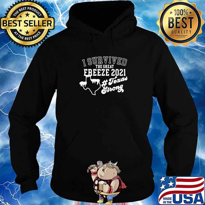 I Survived The Great Freeze 2021 Texas Strong Snow Shirt Hoodie