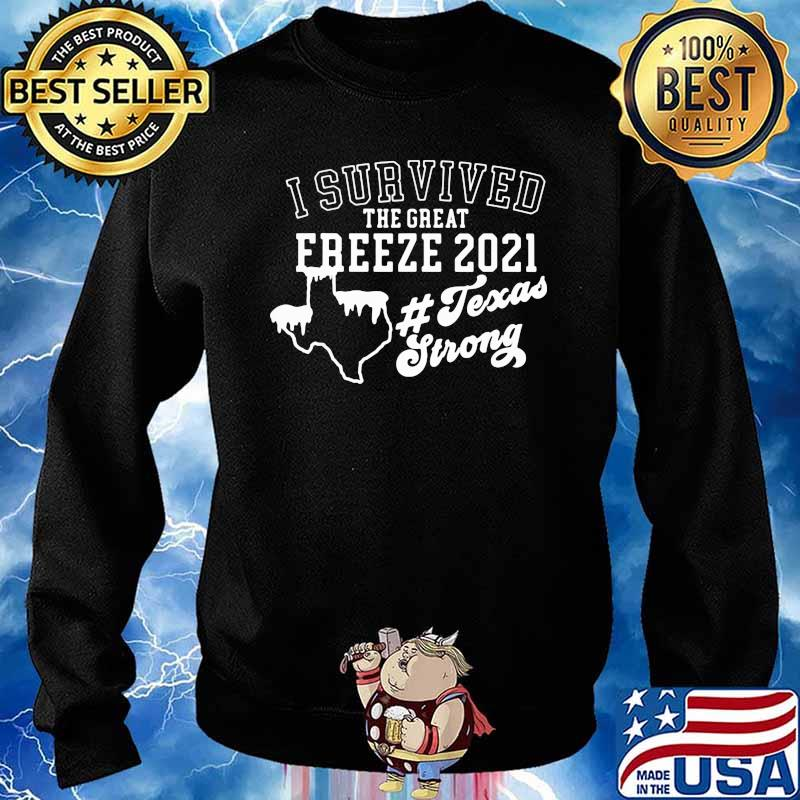 I Survived The Great Freeze 2021 Texas Strong Snow Shirt Sweater